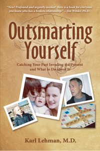 Outsmarting Yourself - Catching Your Past Invading the Present and What to Do About It